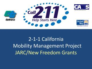2-1-1 California   Mobility Management Project JARC/New Freedom Grants
