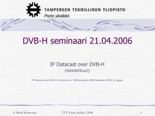 DVB-H seminaari 21.04.2006