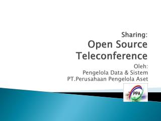 Sharing: Open Source Teleconference