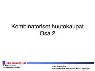 Kombinatoriset huutokaupat Osa 2