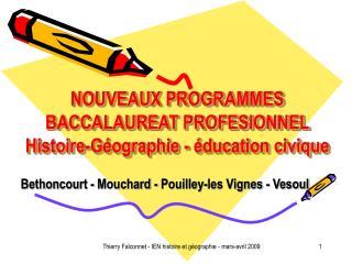 NOUVEAUX PROGRAMMES  BACCALAUREAT PROFESIONNEL  Histoire-Géographie - éducation civique