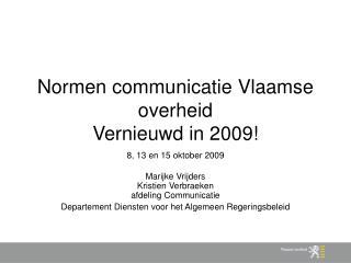 Normen communicatie Vlaamse overheid  Vernieuwd in 2009!