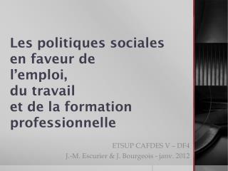 Les politiques sociales en faveur de l'emploi, du travail  et de la formation professionnelle