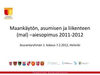 Maankäytön, asumisen ja liikenteen ( mal ) –aiesopimus 2011-2012