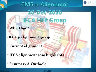CMS  m  Alignment  20-Dec-2010 IFCA HEP Group
