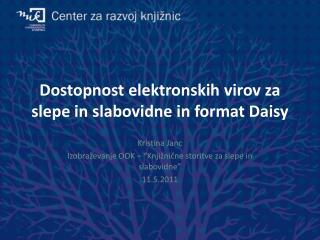 Dostopnost elektronskih virov za slepe in slabovidne in format Daisy