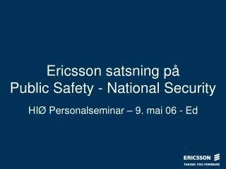 Ericsson satsning på Public Safety - National Security