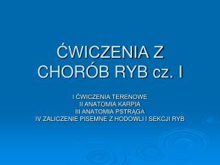 ?WICZENIA Z CHOR�B RYB cz. I