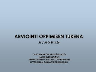 ARVIOINTI OPPIMISEN TUKENA  JY / APO 19.1.06