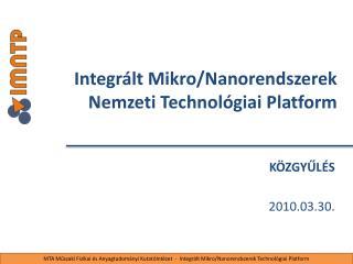 Integrált Mikro/Nanorendszerek  Nemzeti Technológiai Platform
