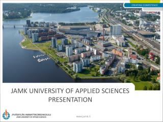 Jamk  UNIVERSITY OF APPLIED SCIENCES presentation