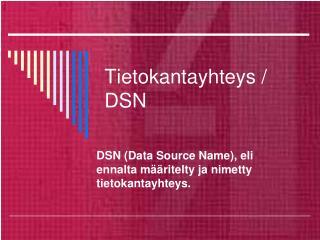Tietokantayhteys / DSN