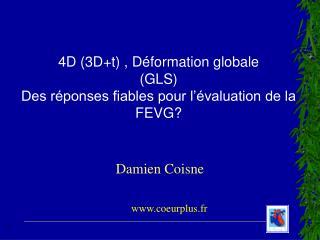 4D (3D+t) , Déformation globale  (GLS) Des réponses fiables pour l'évaluation de la FEVG?
