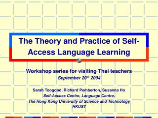 The Theory and Practice of Self-Access Language Learning