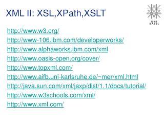 XML II: XSL,XPath,XSLT