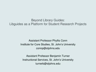 Beyond Library Guides:  Libguides as a Platform for Student Research Projects