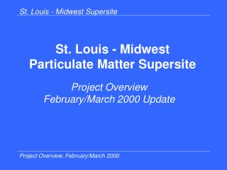 St. Louis - Midwest  Particulate Matter Supersite