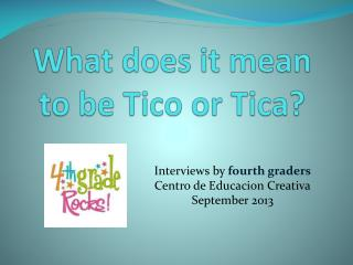 What does it mean to be Tico or Tica?