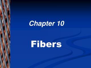 Chapter 10   Fibers