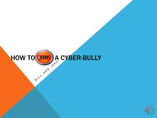 How to Stop a Cyber-Bully