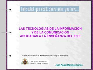 LAS TECNOLOGÍAS DE LA INFORMACIÓN  Y DE LA COMUNICACIÓN  APLICADAS A LA ENSEÑANZA DEL E/LE