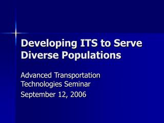 Developing ITS to Serve Diverse Populations
