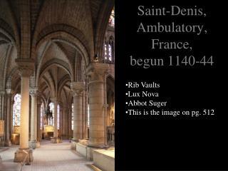Saint-Denis, Ambulatory, France,  begun  1140-44