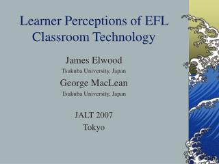 Learner Perceptions of EFL Classroom Technology