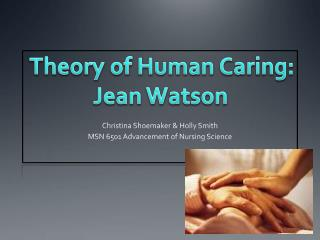 Theory of Human Caring: Jean Watson