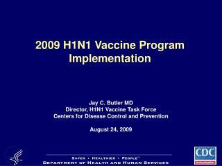 2009 H1N1 Vaccine Program  Implementation