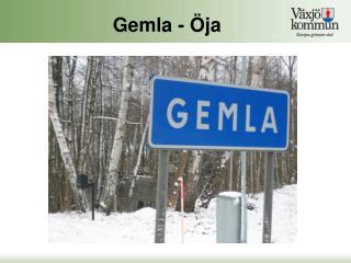 Gemla - Öja