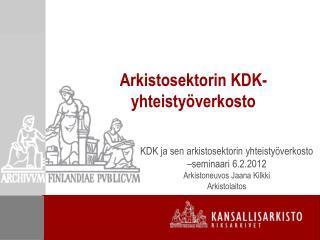 Arkistosektorin KDK-yhteisty�verkosto