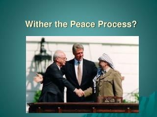 Wither the Peace Process?