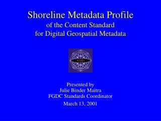 Shoreline Metadata Profile of the Content Standard  for Digital Geospatial Metadata