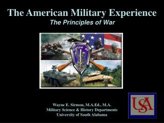 The American Military Experience  The Principles of War