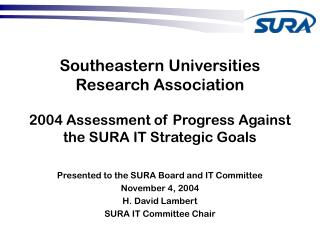 Presented to the SURA Board and IT Committee November 4, 2004 H. David Lambert
