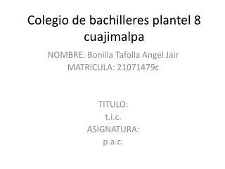Colegio de bachilleres plantel 8 cuajimalpa