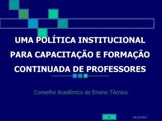 UMA POLÍTICA INSTITUCIONAL PARA CAPACITAÇÃO E FORMAÇÃO CONTINUADA DE PROFESSORES