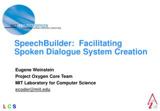SpeechBuilder:  Facilitating  Spoken Dialogue System Creation
