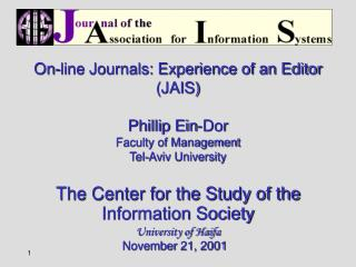 On-line Journals: Experience of an Editor (JAIS) Phillip Ein-Dor Faculty of Management