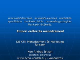 Emberi erőforrás menedzsment DE KTK Menedzsment és Marketing Tanszék Kun András István
