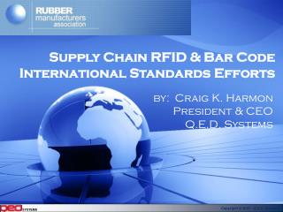 Supply Chain RFID & Bar Code International Standards Efforts