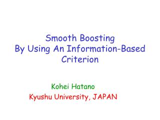 Smooth Boosting  By Using An Information-Based Criterion