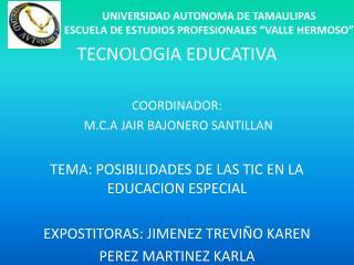 """UNIVERSIDAD AUTONOMA DE TAMAULIPAS ESCUELA DE ESTUDIOS PROFESIONALES """"VALLE HERMOSO"""""""