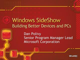 Windows SideShow  Building Better Devices and PCs