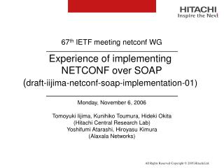 Experience of implementing  NETCONF over SOAP  ( draft-iijima-netconf-soap-implementation-01)