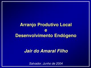 Arranjo Produtivo Local e Desenvolvimento Endógeno