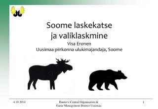 Soome laskekatse ja valiklaskmine Visa Eronen Uusimaa  piirkonna ulukimajandaja ,  Soome