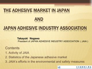 T he Adhesive Market in Japan AND  JAPAN ADHESIVE INDUSTRY ASSOCIATION