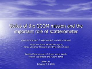 Status of the GCOM mission and the important role of scatterometer